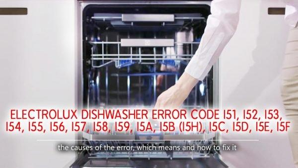 Electrolux dishwasher error code i51 i52, i53, i54, i55, i56